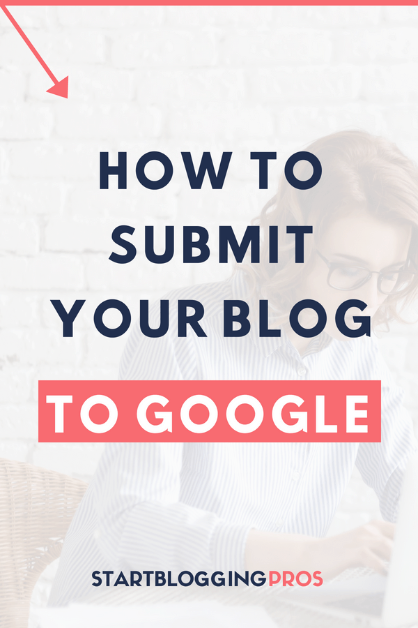 Blogging tips, SEO, how to Submit URL To Google, How To Add Your Blog To Google, seo tips, startbloggingpros.com