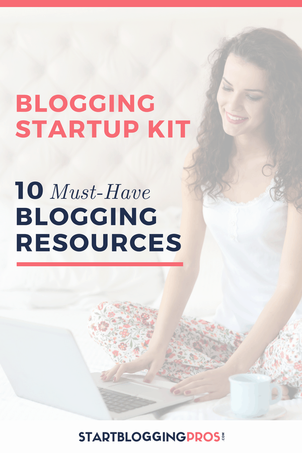 starting a blog blogging startup kit how to start a blog wordpress tips blogging tips seo grow social media tips startbloggingpros.com