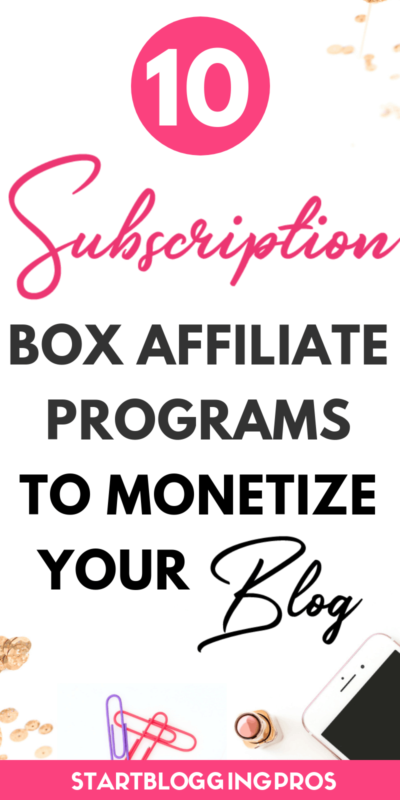 Top subscription box affiliate programs to monetize your blog make money blogging fabfitfun affiliate program join subscription box affliates 10 ways to monetize blog niches montize my niche make money from blogging bloggers starting a blog make money blogging seo startbloggingpros.com