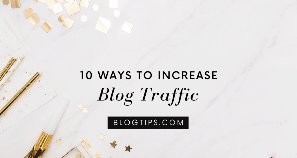 10 ways to increase blog traffic BlogTips.com