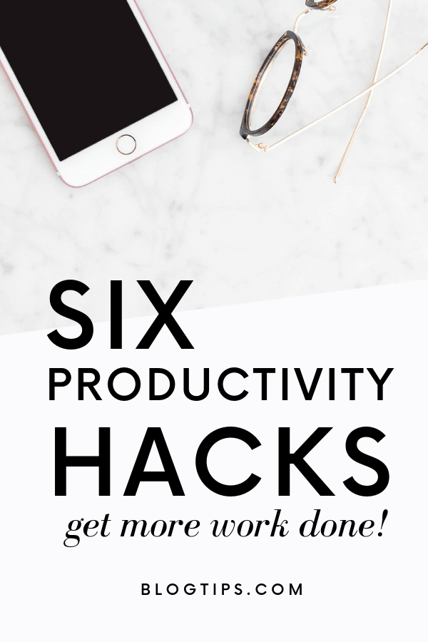 6 Productivity Hacks For Bloggers Blogging tips #blogtips #productivity @blogtips_ BlogTips.com