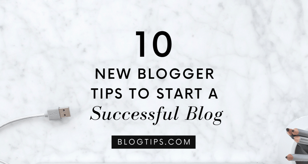 10 Blog Tips To Start A Successful Blog BlogTips.COM