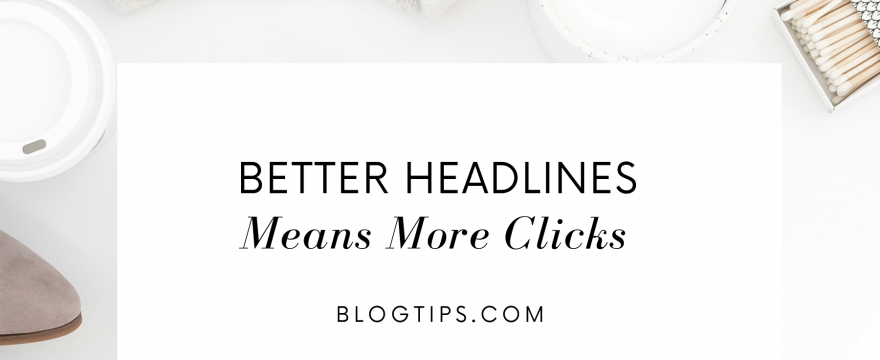 Headline Generator - 12 Proven Blog Title Ideas That Get Clicks BlogTips.com