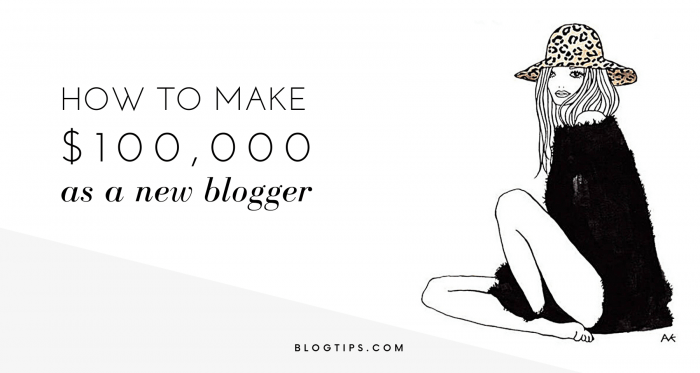 How to make $100,000 as a new blogger how to start a travel blog how to make money blogging BlogTips
