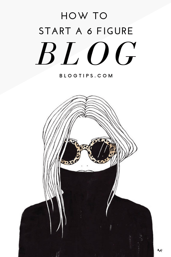 How to start a 6 figure blog, starting a blog for free how to start a blog for free how to start a blog and make money blogging #makemoneyonline #blogtips #makemoneyblogging #startablog #bloggerlife #bloggerstyle #money #makemoney #fashion #illustration BlogTips