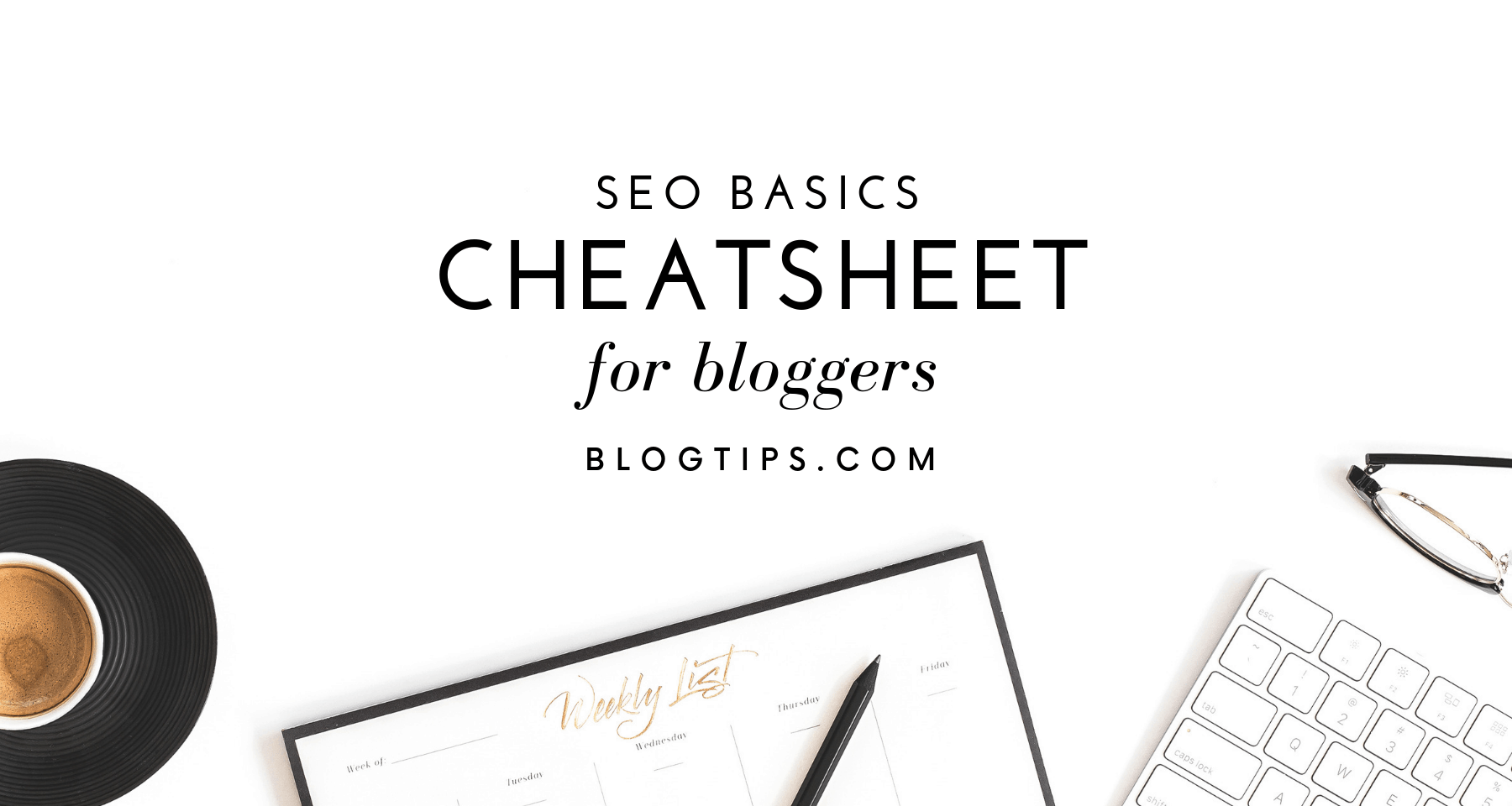 3 SEO Ranking Factors To Boost Your Organic Traffic, SEO Basics Seo cheatsheet SEO tips for bloggers beginner SEO guide free SEO training BlogTips.com