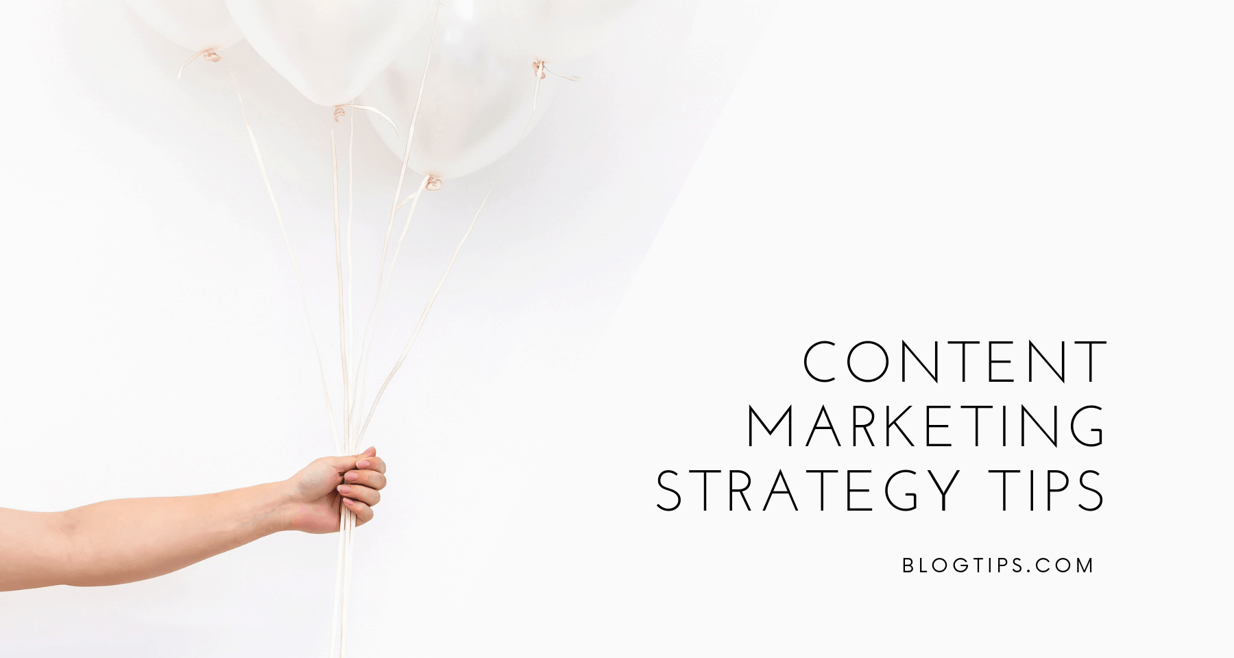 10 Amazing Content Marketing Strategy Tips To Grow Your Blog