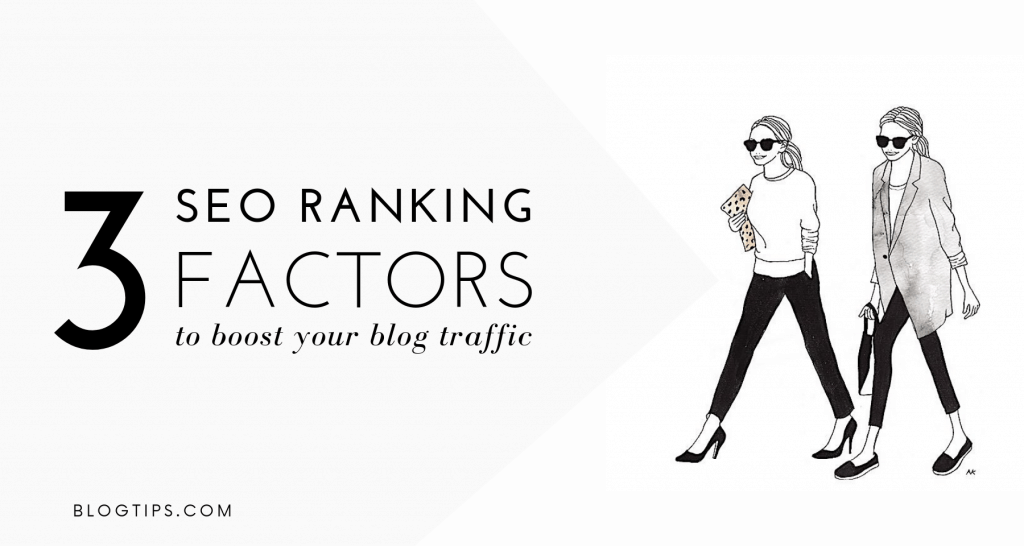 3 SEO Ranking Factors To Boost Your Organic Traffic SEO tips blogging tips BlogTips.com