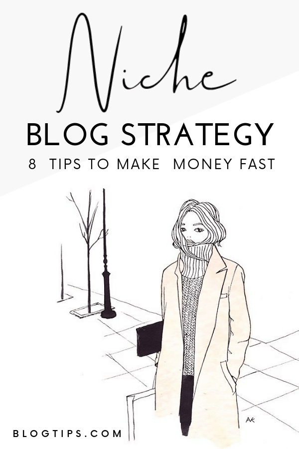 Niche Blog Strategy - 8 Steps to Make Money Fast #blogging #bloggingtips #blogtips BlogTips