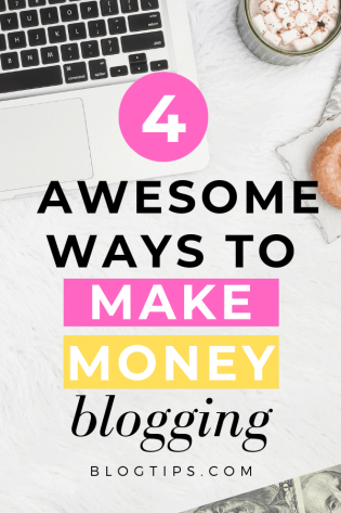 4 awesome ways to make money blogging
