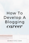 How To Develop A Blogging Career For Yourself
