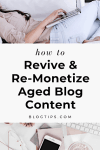 How to revive and remonetize old blog posts