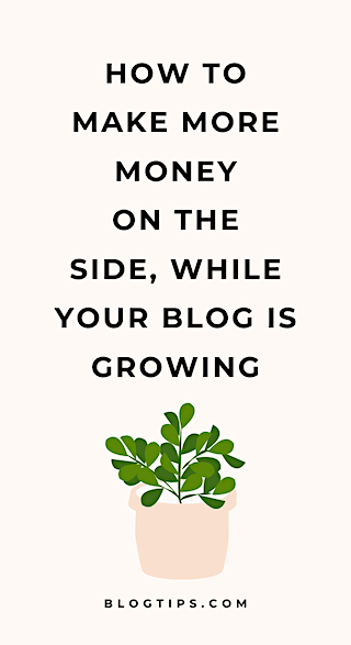 other ways to make money blogging while your blog grows
